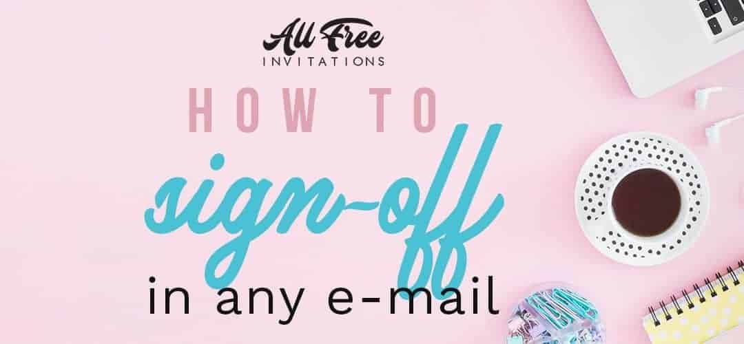 How to Sign Off any Email