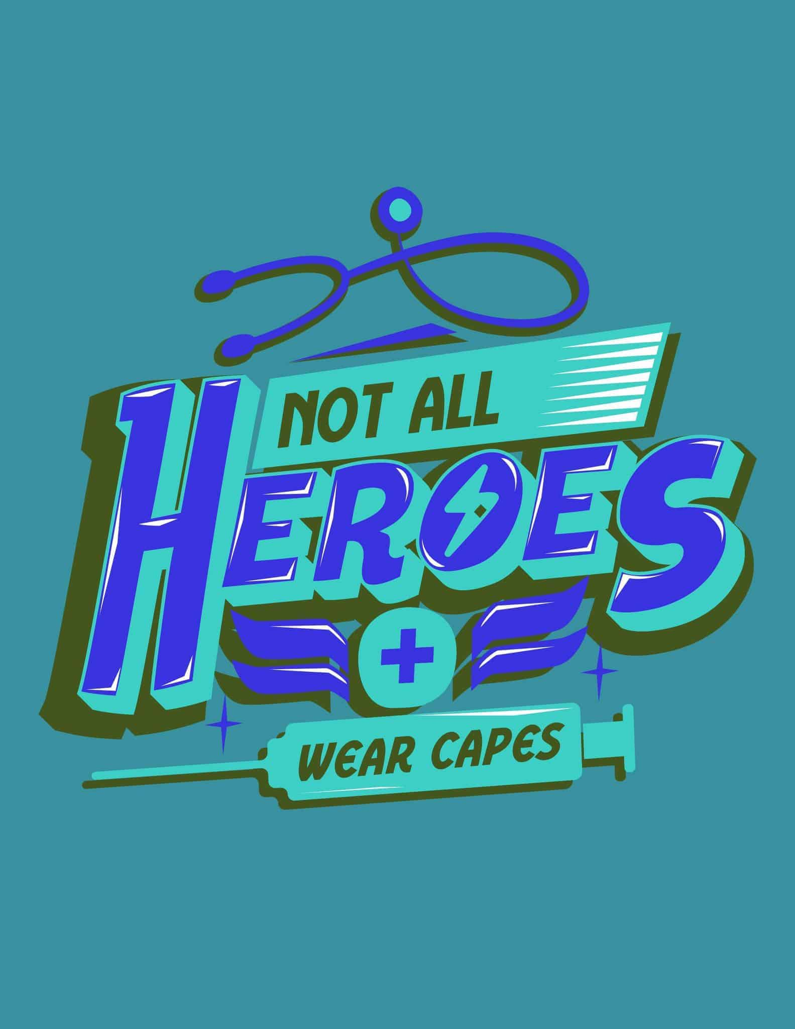 Not All Heroes Wear Capes - Blue Green Nurse Doctor Health - All Free Thank You Notes