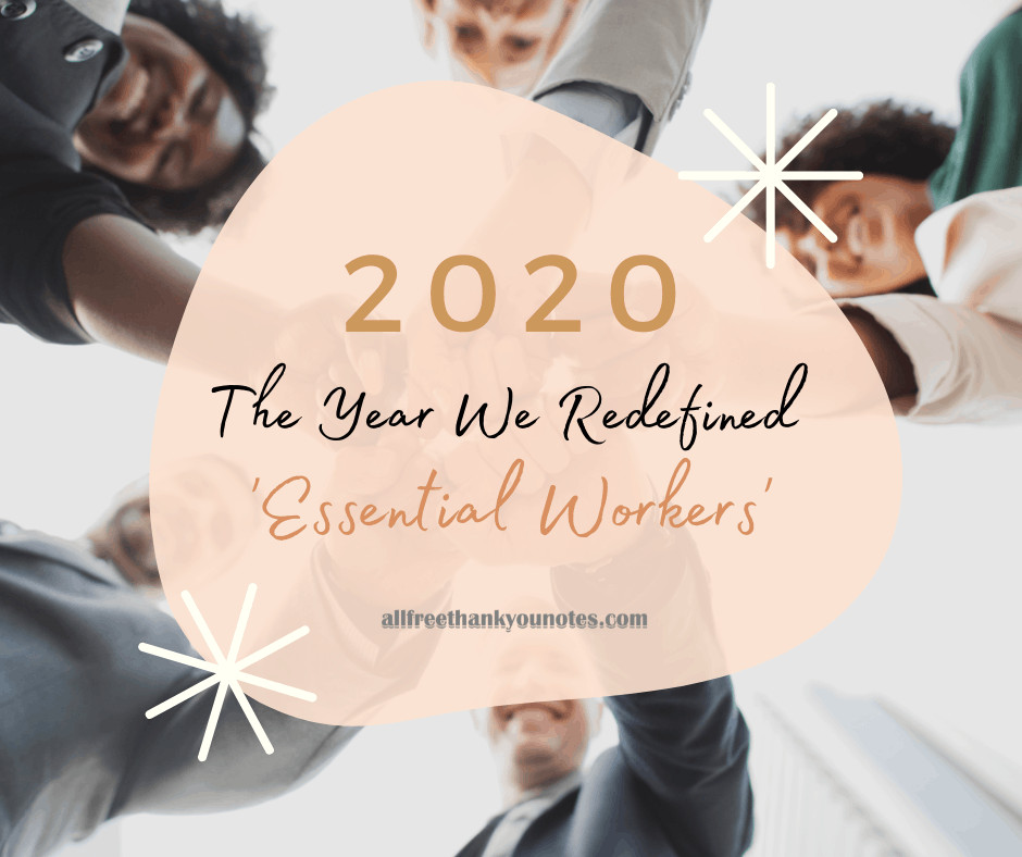 2020 - The Year We Redefined 'Essential Workers'