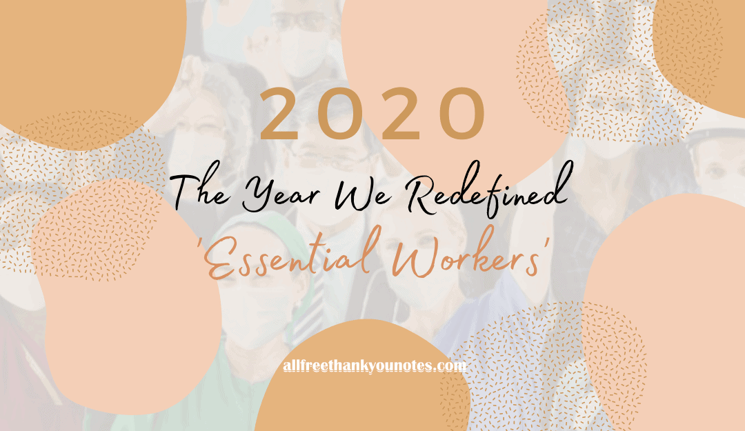 2020 - The Year We Redefined 'Essential Workers' - All Free Thank You Notes