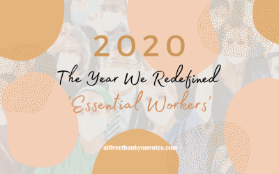 2020 – The Year We Redefined 'Essential Workers'