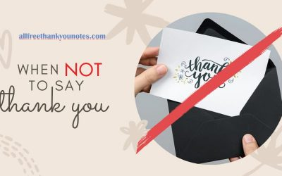 When NOT to say 'Thank You'