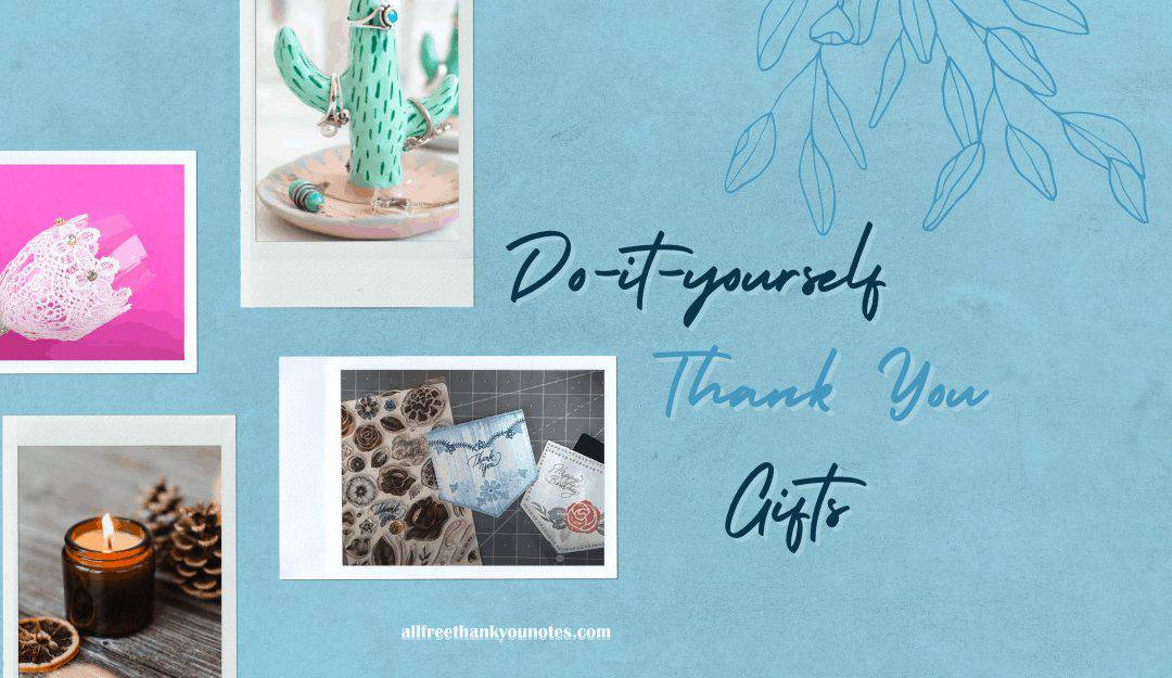 DIY Thank You Gifts - All Free Thank You Notes