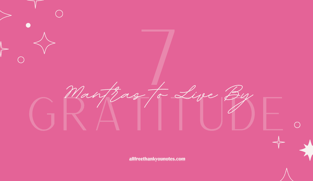 7 Gratitude Mantras to Live By