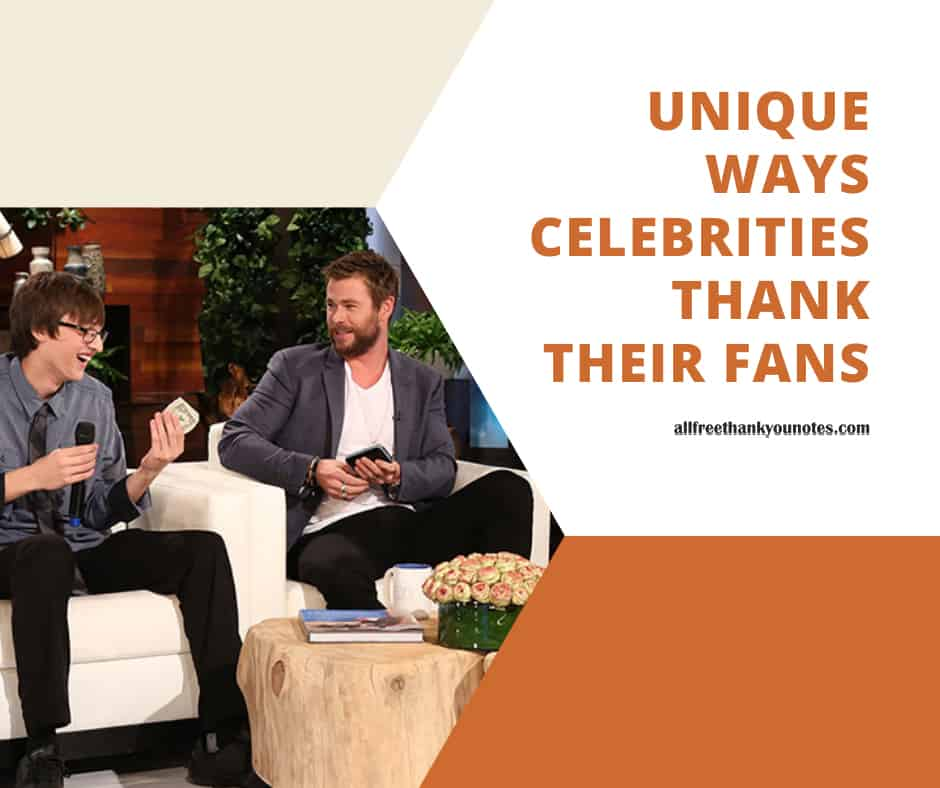 Unique Ways Celebrities Thank their Fans - All Free Thank You Notes